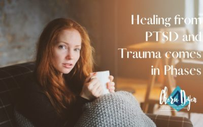 Healing PTSD and Trauma comes in Phases